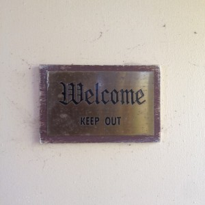 welcome keep out
